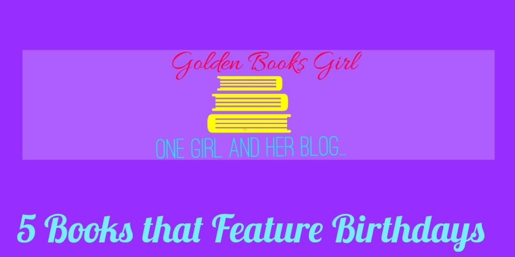 5 Books That FeatureBirthdays