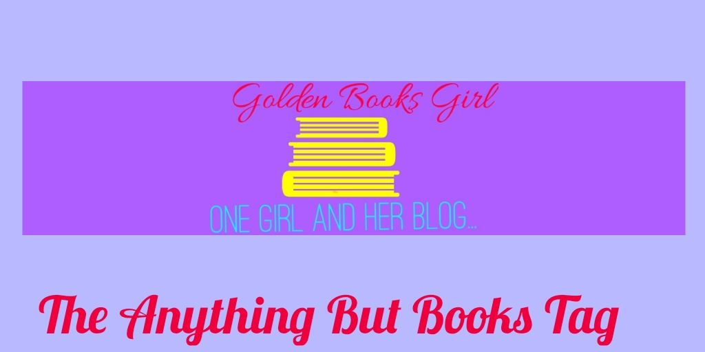 The Anything But Books Tag
